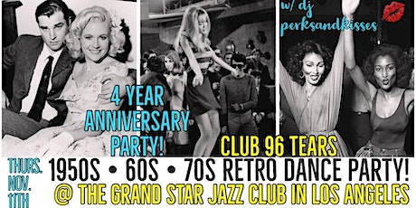 1950s + 60s +70s Retro Dance Party / 4 Year AnniversaryParty @Club 96 TEARS tickets