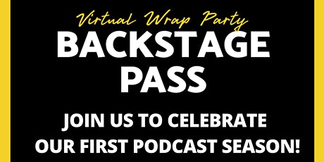 Backstage Pass: She Rocked It Podcast Season 1 Wrap Party tickets