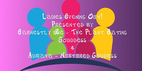 LADIES EVENING OUT! tickets
