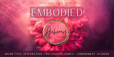 Embodied Alchemy Drop in Class October tickets