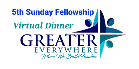 Greater Everywhere 5th Sunday Dinner tickets
