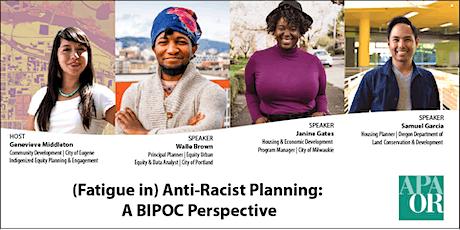 OAPA Webinar – (Fatigue in) Anti-Racist Planning: A BIPOC Perspective boletos
