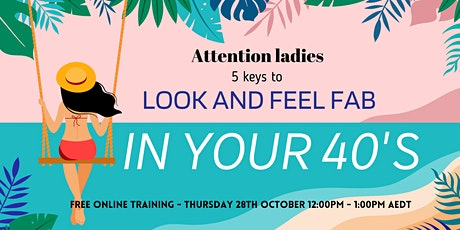 Look & Feel Fab  In Your  40's tickets