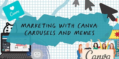 Marketing using Canva: Creating Carousels and Memes tickets