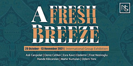 A FRESH BREEZE,  Group Exhibition Opening tickets