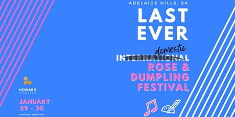 LAST EVER International Rose and Dumpling Festival tickets