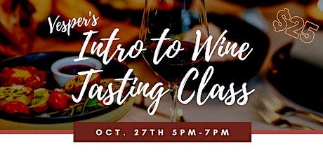Vesper's Intro to Wine Tasting Class tickets
