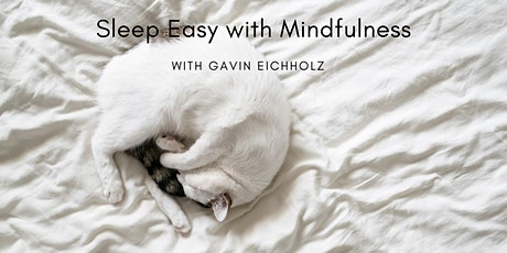 Sleep Easy  with Mindfulness with Gavin Eichholz tickets