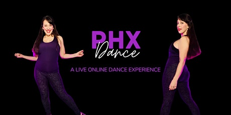 PHX LIVE ONLINE DANCE EXPERIENCE tickets