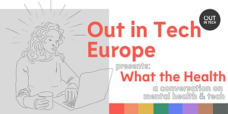 Out in Tech Europe   What the Health tickets