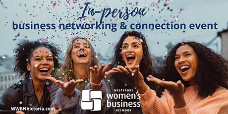 Women's business networking & connection event, in-person, Victoria BC tickets