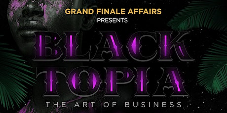 Grand Finale Affairs 13 year Anniversary Black Topia Event tickets