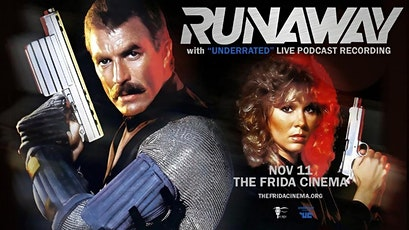 """RUNAWAY (1984) + """"UNDERRATED"""" LIVE PODCAST RECORDING: The Frida Cinema tickets"""