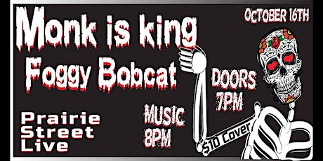 Monk is King and Foggy Bobcat at Prairie Street Live tickets