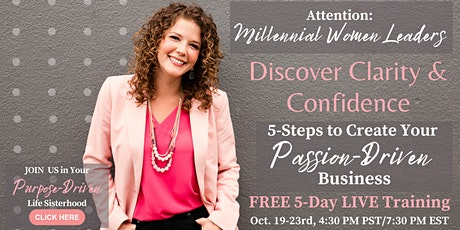 Discover Clarity & Confidence! 5-Steps to Create Your Passion-Driven Biz tickets