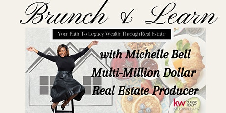Brunch & Learn - Your Path to Legacy Wealth Through Real Estate tickets