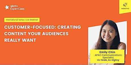 GEC - Customer-Focused: Creating Content Your Audiences Really Want tickets