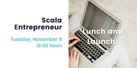 Scala Entrepreneur: Lunch & Launch tickets