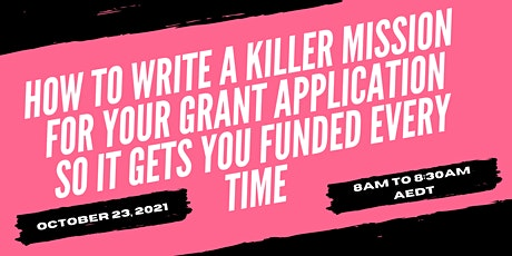 How To Write A Killer Mission for Your Grant Application tickets