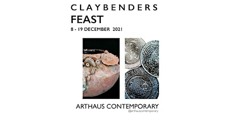FEAST | Claybenders Ceramic Exhibition tickets
