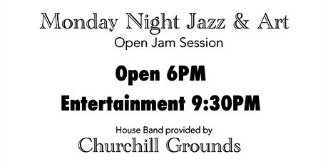 Monday Night Jazz & Art Jam Session featuring Churchill Grounds tickets