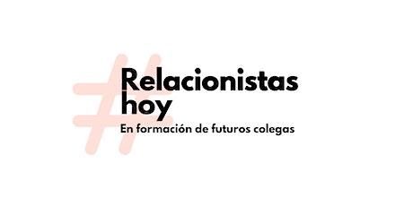 Relacionistas hoy, en formación de futuros colegas entradas