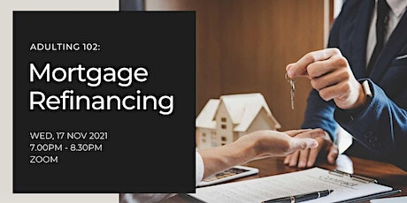 Adulting 102: Mortgage Refinancing | Lifestyle tickets