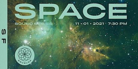 Space : Sound   Envelop SF (7:30pm) tickets