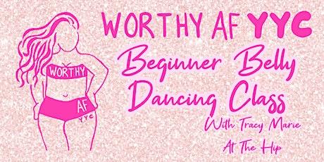 Worthy AF YYC Beginner Belly Dancing  Class tickets