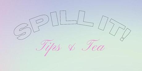 Spill It! : Tips & Tea tickets