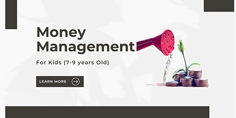 MONEY MANAGEMENT (For Kids: 7 to 9 years old) tickets