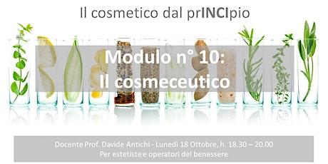 Il cosmetico dal prINCIpio, Modulo n° 10: i cosmeceutici biglietti