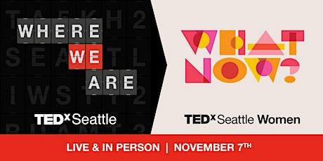 TEDxSeattle + TEDxSeattleWomen (In-person) tickets