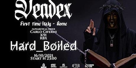 OPENING - H̷a̷r̷d̷_B̷o̷i̷l̷e̷d̷  - VENDEX - Welcome to the HELL - Rome biglietti