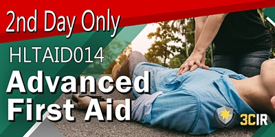Day 2 Only –  Provide Advanced First Aid  (HLTAID014)
