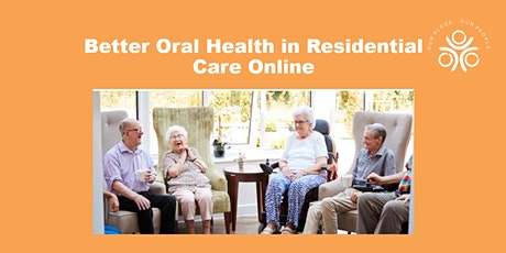 Better Oral Health in Residential Care Online Training tickets