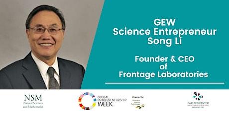GEW: Science Entrepreneur - Song Li, CEO of Frontage Laboratories tickets