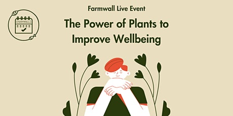 The Power of Plants to Improve Wellbeing tickets