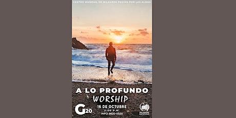 A lo Profundo Worship: Sábado 16 de Octubre, 5:00 p. m. 09/10/2021 entradas