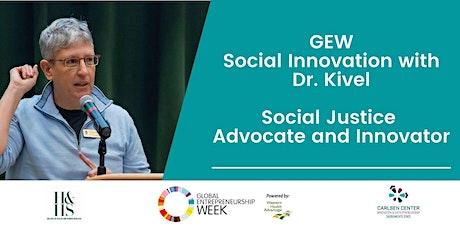 GEW: Social Innovation with Dr. Kivel - Social Justice Advocate & Innovator tickets