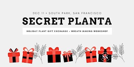 San Francisco 2021 Secret Planta tickets