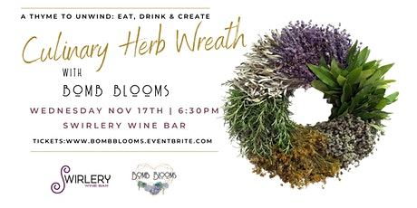 A Thyme to Unwind: Eat, Drink & Create! Presented by Swirlery & Bomb Blooms tickets