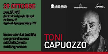 Toni Capuozzo: Incontro con il giornalista biglietti