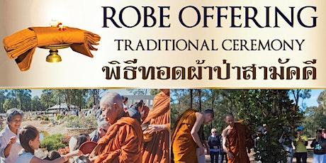 Robe Offering Traditional Ceremony ทอดผ้าป่าสามัคคี tickets