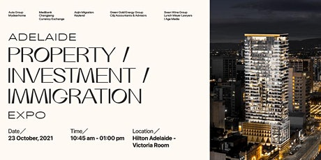 2021 Adelaide Property / Investment / Immigration Expo tickets
