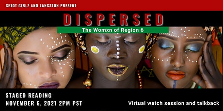 Dispersed: The Womxn of Region 6 streaming and feedback session 1 biglietti