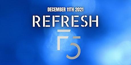 REFRESH tickets