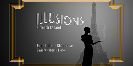 Illusions - a French Cabaret: Friday Nov 19 (show 1) tickets