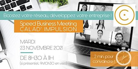 Speed Business Meeting Calad' Impulsion - 23 novembre 2021 tickets