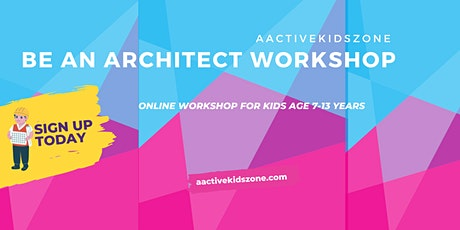 Be an Architect ONLINE Workshop for Kids (7 -13 years) tickets